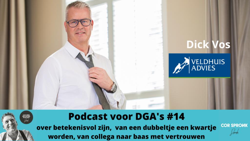 Podcast voor DGA's #14 Cor Spronk in gesprek met Dick Vos