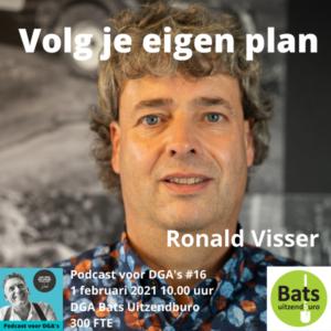 Volg je eigen plan, aankondiging podcast voor dga's #16 met Ronald Visser van Bats Uitzendburo